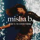 Here's To Everything (Ooh La La)/Misha B