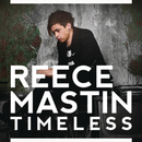 Timeless/Reece Mastin
