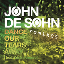 Dance Our Tears Away (feat. Kristin Amparo) - Remixes/John De Sohn