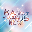 Move For Me feat.Haley Gibby/Kaskade & deadmau5