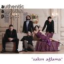 Sakin Aglama/Authentic Anatolian Project
