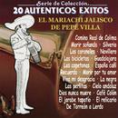 Serie de Colección 20 Auténticos Exitos Con el Mariachi Jalisco de Pepe Villa/Mariachi Jalisco de Pepe Villa