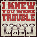 I Knew You Were Trouble feat.KRNFX/Walk Off The Earth