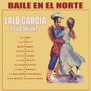 Baile En El Norte/Lalo García y Su Conjunto