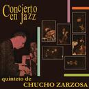 Concierto en Jazz/Quinteto de Chucho Zarzosa