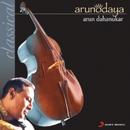 Arunodaya (Classical Violin)/Arun Dahanukar
