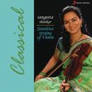 Sensitive Strains Of Violin/Dr. Sangeeta Shankar