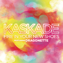 Fire in Your New Shoes feat.Martina Sorbara/Kaskade