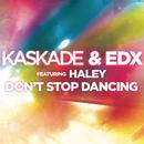 Don't Stop Dancing (feat. Haley)/Kaskade & EDX