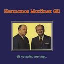 Si No Sales Me Voy.../Hermanos Martínez Gil