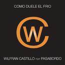Como Duele El Frío (Version Pop) feat.Pasabordo/Wilfran Castillo