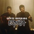 """Gente Honrada (BSO De La Pelicula """"Somos Gente Honrada"""")/Estopa"""