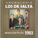 Los de Salta Cronología - Bodas de Plata (1983)/Los De Salta