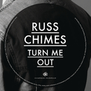 Turn Me Out/Russ Chimes