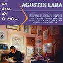Un Poco de lo Mío../Agustín Lara