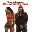 Dance Among the Ruins/Tommie Sunshine