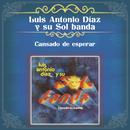 Cansado de Esperar/Luis Antonio Díaz y Su Sol Banda