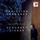 Nachtviolen - Schubert: Lieder/Christian Gerhaher