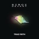 True Faith (Remixes)/Serge Devant