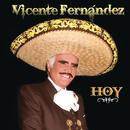 Vicente Fernández Hoy/Vicente Fernández