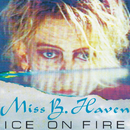 Ice On Fire/Miss B. Haven