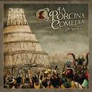 La Porcina Comedia: Purgatorio/Chancho En Piedra