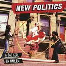 A Bad Girl In Harlem/New Politics