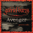 Avenger (Groove Edit)/Gabriel Burns