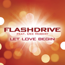 Let Love Begin feat.Dee Robert/Flashdrive
