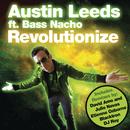 Revolutionize feat.Bass Nacho/Austin Leeds