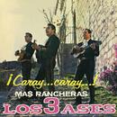 Caray Caray! Más Rancheras/Los Tres Ases