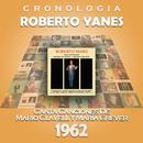 Roberto Yanés Cronología - Roberto Yanés Canta Canciones de Mario Clavell y María Grever (1962)/Roberto Yanés