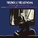 Popourrí de Agustín Lara y Temas Musicales de Películas Inolvidables/Los Violines de Villafontana
