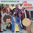 México Mundial '86/Los Reyes Locos