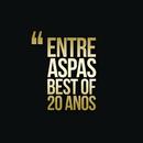 Best Of - 20 Anos/Entre Aspas