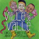 Ville ja Valle/UMO & Vesa-Matti Loiri, Johanna Försti, Gracias