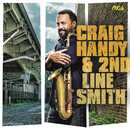 Craig Handy & 2nd Line Smith/Craig Handy