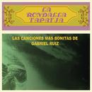 Las Canciones Más Bonitas de Gabriel Ruíz/La Rondalla Tapatía