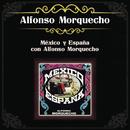 México y España con Alfonso Morquecho/Alfonso Morquecho