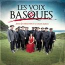 Les Voix Basques/Anne Etchegoyen & Le Choeur Aizkoa