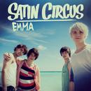 EMMA/Satin Circus