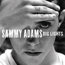 Big Lights/Sammy Adams