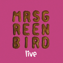 Mrs. Greenbird - Live/Mrs. Greenbird