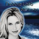 Faraway/Debbie Loeb