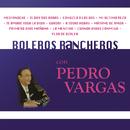 Boleros Rancheros Con Pedro Vargas/Pedro Vargas