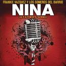 Niña (A Fathers Song)/Frankie Vazquez & Los Soneros Del Barrio
