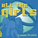 All The Girls/Lucas Prata