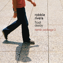 Float Away (Remixes)/Robbie Rivera
