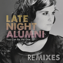 You Can Be The One (Remixes)/Late Night Alumni