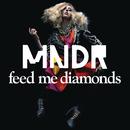Feed Me Diamonds (Remixes)/MNDR